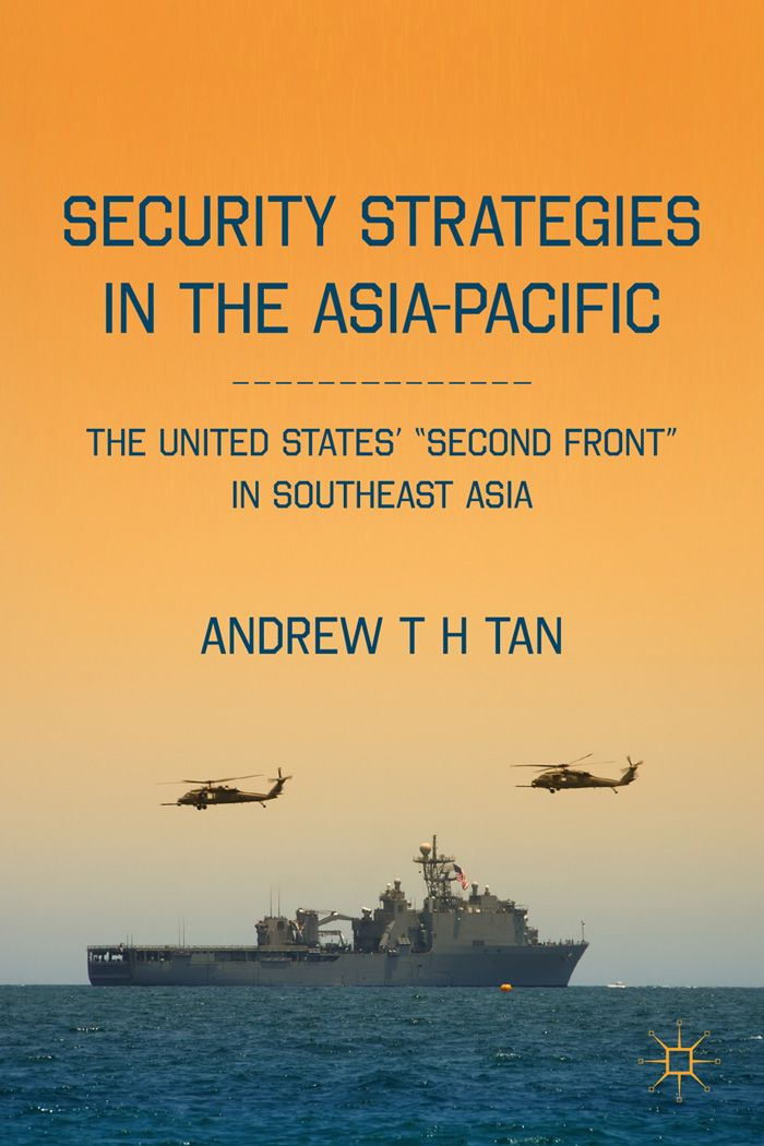 Tan, Andrew. Security Strategies in the Asia-Pacific